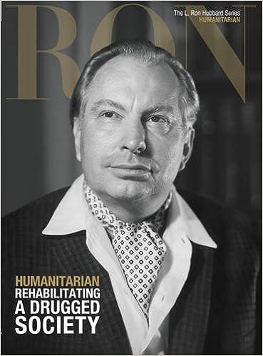 L. Ron Hubbard: Humanitarian - Rehabilitating a Drugged ...