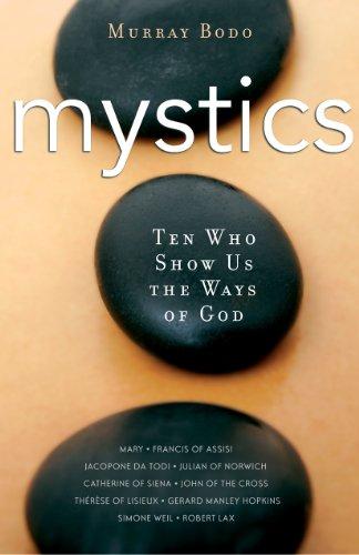 Mystics: 10 Who Show Us the Ways of God