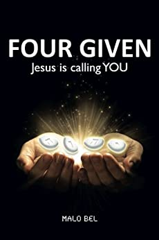 Four Given - Jesus is calling YOU by [Bel, Malo]