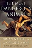 The Most Dangerous Animal 1st (first) edition Text Only