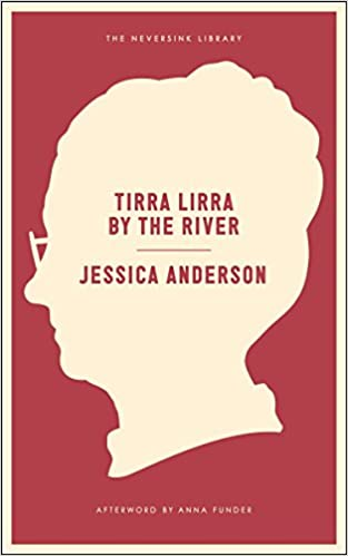 Tirra Lirra by the River: A Novel
