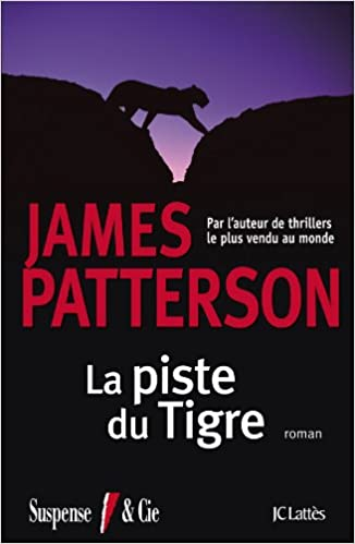 ALEX CROSS (Tome 14) : LA PISTE DU TIGRE de James Patterson 41WbfcAl6cL._SX324_BO1,204,203,200_