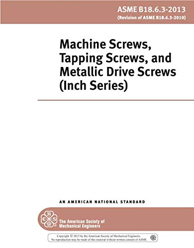 Non Metallic Screws - ASME B18.6.3-2013: Machine Screws, Tapping Screws, and Metallic Drive Screws (Inch Series)