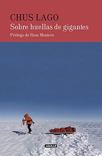 Sobre huellas de gigantes (Spanish Edition) by [Lago, Chus]