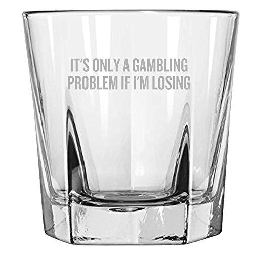 Gambling Rocks Glass - Funny Gambler Gift - Casino Lovers Gift - Gambling Problem If I'm Losing - Gambling Whiskey Tumbler ()