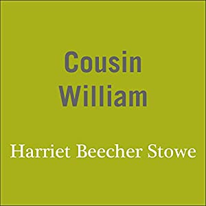 Cousin william audible audio edition for Uncle tom s cabin first edition value