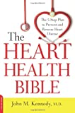 The Heart Health Bible, John M. Kennedy, 0738217182