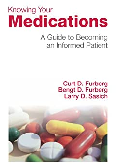 Knowing Your Medications by [Furberg, Curt, Furberg, Bengt, Sasich, Larry]