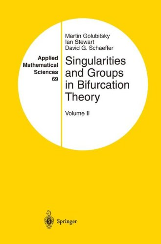 Singularities and Groups in Bifurcation Theory: Volume II (Applied Mathematical Sciences)