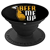 Beer Me Up - PopSockets Grip and Stand for Phones and Tablets