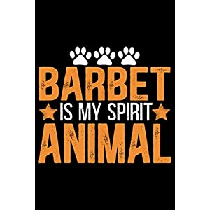 Barbet Is My Spirit Animal: Cool Barbet Dog Journal Notebook - Barbet Puppy Lover Gifts – Funny Barbet Dog Notebook - Barbet Owner Gifts – Barbet Dad & Mom Gifts. 6 x 9 in 120 pages 17