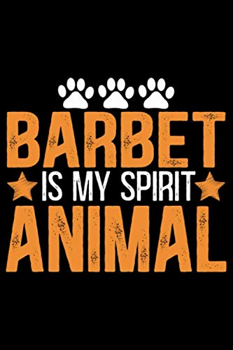 Barbet Is My Spirit Animal: Cool Barbet Dog Journal Notebook - Barbet Puppy Lover Gifts – Funny Barbet Dog Notebook - Barbet Owner Gifts – Barbet Dad & Mom Gifts. 6 x 9 in 120 pages 1