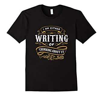 Men's Writer T Shirt I Am Either Writing Or Thinking About It 3XL Black