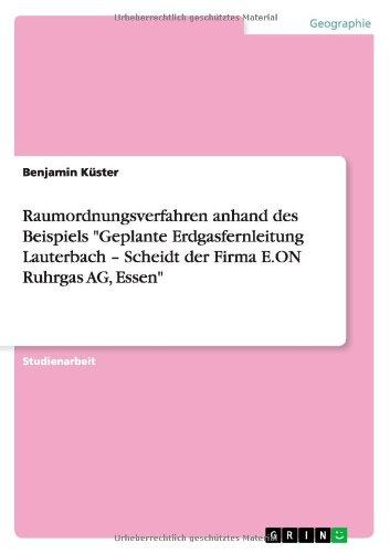 """Read Online Raumordnungsverfahren anhand des Beispiels """"Geplante Erdgasfernleitung Lauterbach - Scheidt der Firma E.ON Ruhrgas AG, Essen"""" (German Edition) pdf epub"""