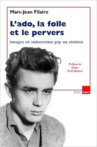 L'ado, la folle et le pervers : Images et subversion gay au cinéma pdf ebook