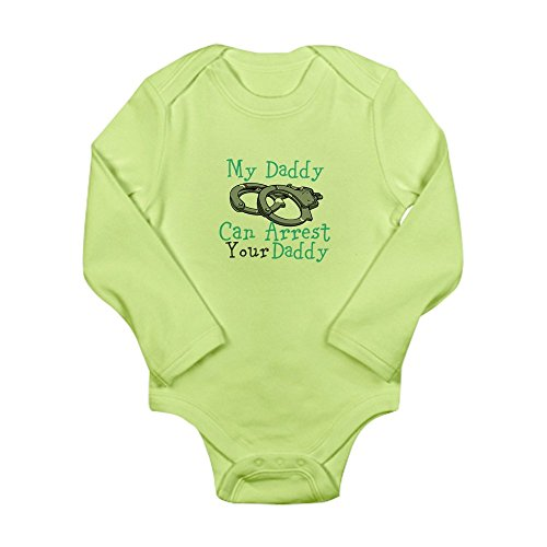 CafePress - My Daddy Can Arrest Your Daddy Infant Bodysuit - Cute Long Sleeve Infant Bodysuit Baby Romper