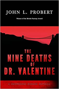 Nine Deaths of Dr Valentine, The (Snowbooks Horror Novellas)