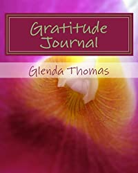 Gratitude Journal: A book where you the people, places and experiences for which you are grateful