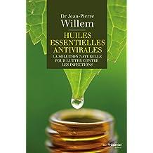 Huiles essentielles antivirales : La solution naturelle pour lutter contre les infections (French Edition)