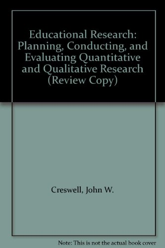 (Educational Research: Planning, Conducting, and Evaluating Quantitative and Qualitative Research (Review Copy))