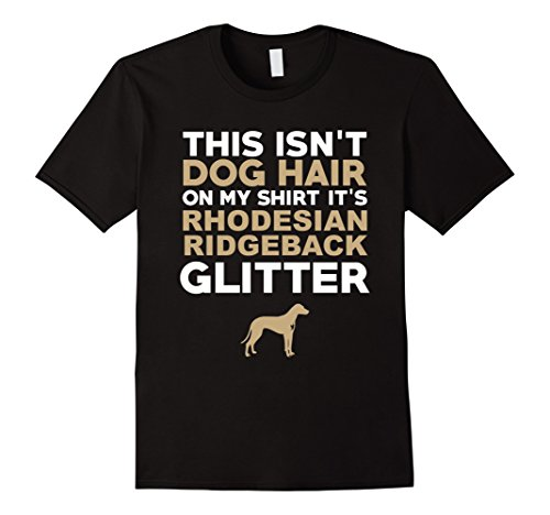 Mens Not Hair Rhodesian Ridgeback Glitter Funny T-Shirt Medium Black