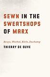 Sewn in the Sweatshops of Marx: Beuys, Warhol, Klein, Duchamp