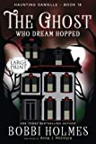 The Ghost Who Dream Hopped (Haunting Danielle) (Volume 18)