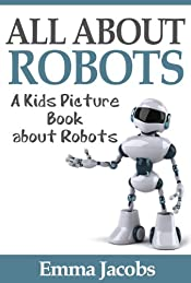 Children's Book About Robots: A Kids Picture Book About Robots with Photos and Fun Facts