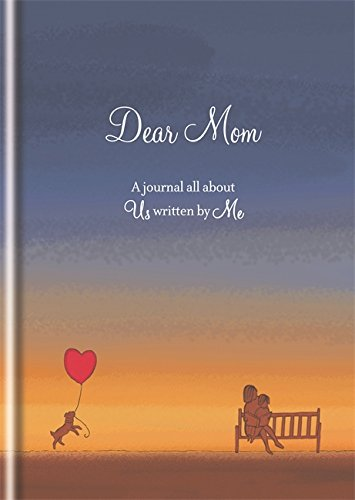 Read Online Dear Mom: A journal all about you written by me ebook