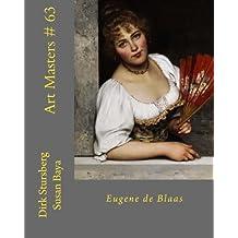 Art Masters # 63: Eugene de Blaas (Volume 63)
