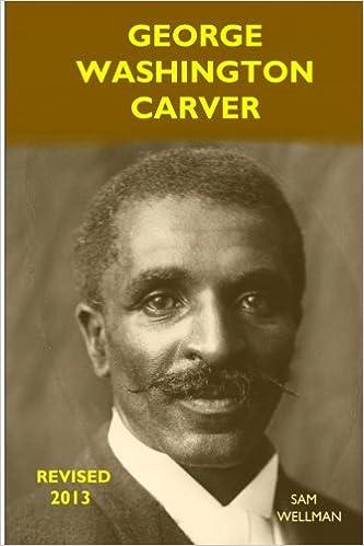 George Washington Carver Sam Wellman 9780989790543 Amazon Books