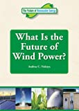 What Is the Future of Wind Power?, andrea nakaya, 1601522800