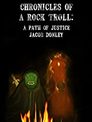 A Path of Justice (Chronicles of a Rock Troll Book 2)