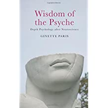 Wisdom of the Psyche: Depth Psychology after Neuroscience