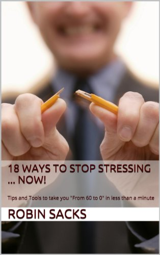 18 Ways to Stop Stressing NOW!