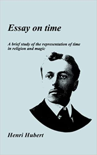 Essay on Time: A Brief Study of the Representation of Time in Religion and Magic