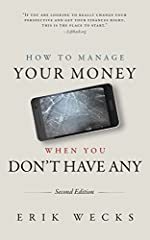 Unlike many personal finance books, How to Manage Your Money When You Don't Have Any was specifically written for Americans who struggle to make it on a monthly basis. It provides a respectful, no-nonsense look at the difficult realities of o...