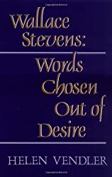Wallace Stevens: Words Chosen Out of Desire
