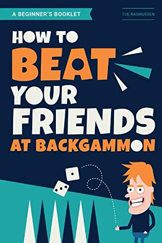 How to Beat Your Friends at Backgammon