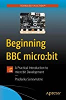 Beginning BBC micro:bit: A Practical Introduction to micro:bit Development Front Cover