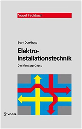 Elektro-Installationstechnik (Die Meisterprüfung)