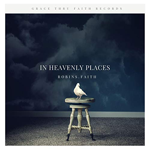 Robins Faith - In Heavenly Places 2018
