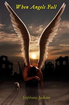 When Angels Fall by [Jackson, Stephanie]