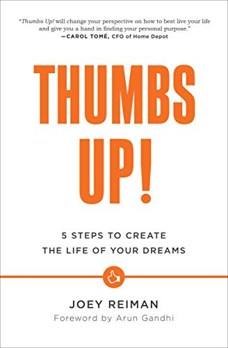 Thumbs Up!: 5 Steps to Create the Life of Your Dreams