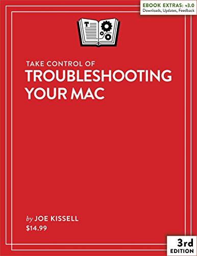 Take Control of Troubleshooting Your Mac