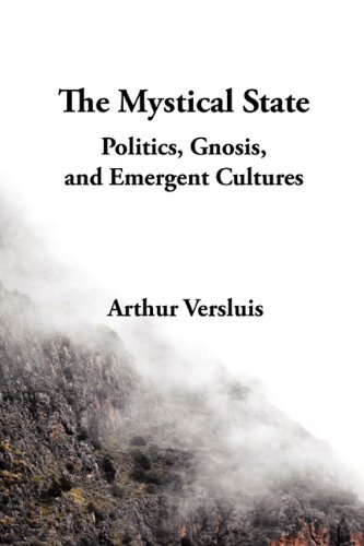 Read Online The Mystical State: Politics, Gnosis, and Emergent Cultures pdf