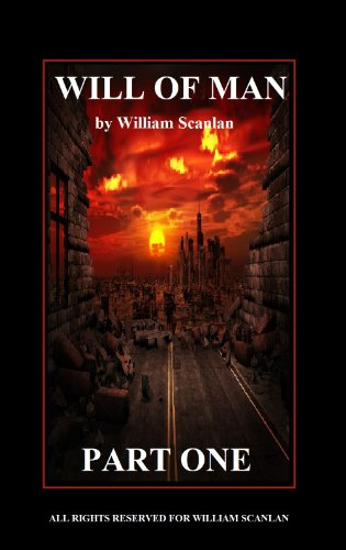 Book: Will of Man - part one by William Scanlan