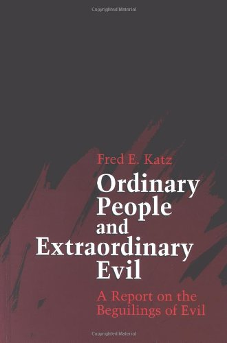 Cover of Ordinary People and Extraordinary Evil: A Report on the Beguilings of Evil