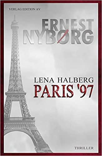 https://smile.amazon.de/Lena-Halberg-Paris-97-Thriller/dp/3868411259/ref=sr_1_3?ie=UTF8&qid=1493133560&sr=8-3&keywords=lena+halberg