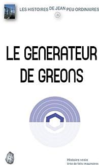 Le générateur de gréons par J. Pierson